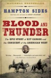 Blood and Thunder: The Epic Story of Kit Carson & the Conquest of the American West - Hampton Sides