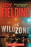 The Wild Zone: A Novel - Joy Fielding