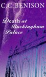 Death At Buckingham Palace: Her Majesty Investigates - C.C. Benison