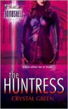 The Huntress - Crystal Green