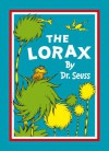 The Lorax. by Dr. Seuss - Dr. Seuss
