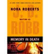 Memory in Death (In Death, #22) - J.D. Robb