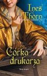 Córka drukarza - Ines Thorn