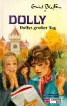 Dolly, Bd.5, Dollys großer Tag - Enid Blyton