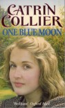 One Blue Moon (Pontypridd) - Catrin Collier