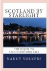 Scotland By Starlight: The Sequel To A Scottish Ferry Tale - Nancy Volkers
