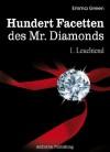 Hundert Facetten des Mr. Diamonds, Band 1: Leuchtend - Emma Green