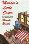 Murder's Little Sister - Pamela Branch, Tom Schantz, Enid Schantz
