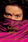 The Splendor of Silence - Indu Sundaresan