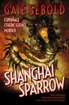 Shanghai Sparrow - Gaie Sebold