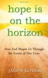 Hope Is On The Horizon - Jacob Kodesh