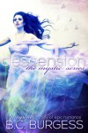 Descension (Mystic Series #1) (The Mystic Series) - B.C. Burgess