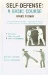 Self-Defense, a Basic Course - Bruce Tegner