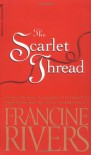 The Scarlet Thread - Francine Rivers