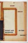 Every Day in the Morning (Slow) - Adam Seelig