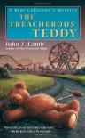 The Treacherous Teddy - John J. Lamb