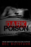 Dark Poison (Dark Brother Series Book One) - Bec Botefuhr