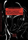 Psychopatologia seryjnego morderstwa - Stephen J. Giannangelo