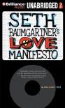 Seth Baumgartner's Love Manifesto - Eric Luper, Nick Podehl