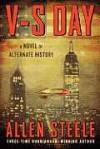 V-S Day: A Novel of Alternate History - Allen Steele