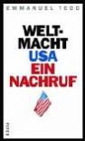 Weltmacht USA. Ein Nachruf - Emmanuel Todd, Ursel Schäfer, Enrico Heinemann