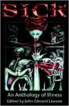 Sick: An Anthology of Illness - Andi Olsen (Illustrator),  John Edward Lawson (Compiler)