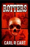 Rotters - Carl R. Cart