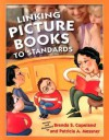 Linking Picture Books to Standards - Brenda S. Copeland, Patricia A. Messner