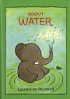 About Water - Laurent de Brunhoff