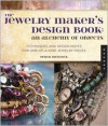 The Jewelry Maker's Design Book: An Alchemy of Objects - Deryn Mentock