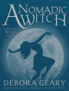 A Nomadic Witch (A Modern Witch, #4) - Debora Geary