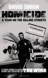 Homicide: A Year on the Killing Streets - David Simon