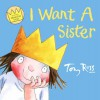 I Want a Sister (Little Princess) - Tony Ross