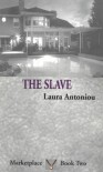 The Slave - Laura Antoniou