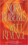 Sweet Revenge - Nora Roberts