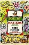 Poetry Matters: Writing a Poem from the Inside Out - Ralph Fletcher