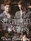 Shattered Glass - Dani Alexander