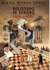 Believing Is Seeing: Seven Stories - Diana Wynne Jones, Nenad Jakesevic
