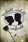 Verliebt, verlobt, verflucht - Melanie Neupauer