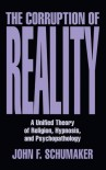 The Corruption of Reality - John F. Schumaker