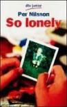 So lonely. - Per Nilsson