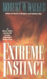 Extreme Instinct - Robert W. Walker