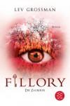 Fillory -  Die Zauberer: Roman - Lev Grossman