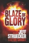 Blaze of Glory - Jeff Struecker, Alton Gansky