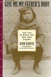 Give Me My Father's Body: The Life of Minik, the New York Eskimo - Kenn Harper