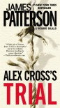 Alex Cross's Trial (Alex Cross, #15) - James Patterson, Richard DiLallo