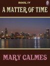 A Matter of Time Book 4 - Mary Calmes, T.L. Davison