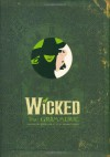 Wicked: The Grimmerie - David Cote, Stephen Schwartz, Joan Marcus, Winnie Holzman