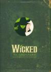 Wicked: The Grimmerie - David Cote, Stephen Schwartz, Joan Marcus, Winnie Holzman