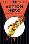 The Action Heroes Archives, Vol. 1 - Joe Gill, Steve Ditko, David Kaler, Rocco Mastroserio, Frank McLaughlin, Blake Bell